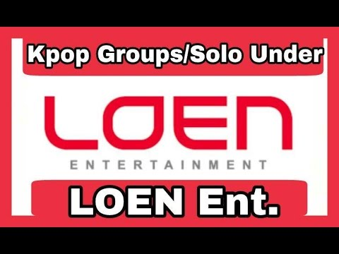 [THE BEST] Kpop Groups/Solo Under LOEN Ent.☆Top Kpop☆