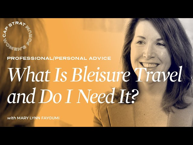 What Is Bleisure Travel and Do I Need It?