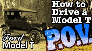 How to Drive a Model T Ford - Point of View