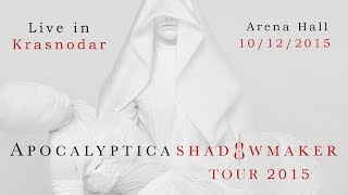 APOCALYPTICA - Shadowmaker Tour 2015. Full concert (Live in Krasnodar 10/12/2015) HD 1080p