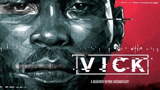 VICK: An Exclusive Bleacher Report Documentary (Chapter 3: Icon)