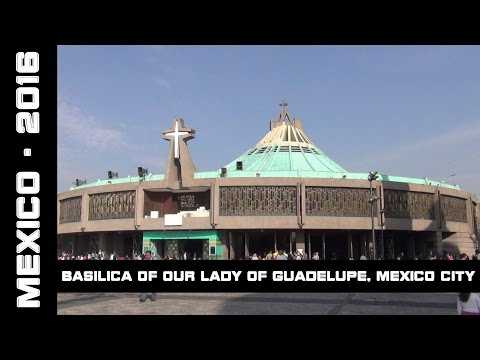 Basilica of Our Lady of Guadalupe, Mexico City, Mexico, 2016