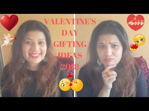 VALENTINE'S DAY GIFTING IDEAS 2018