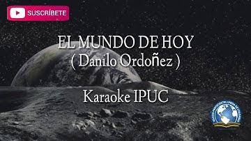 EL MUNDO DE HOY - ( Danilo Ordoñez)
