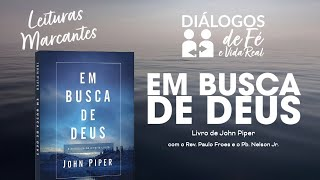 DIÁLOGOS   Em Busca de Deus - John Piper