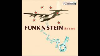 Funk'n'stein - 'The Band' - 4. I Want Your Love