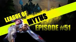 League of Myths - FIORA OP - League of Legends - Episode 51
