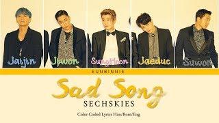 SECHSKIES - '슬픈 노래 (SAD SONG)' Lyrics [Color Coded_Han_Rom_Eng]