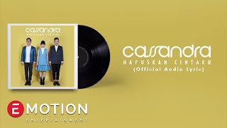 Cassandra - Hapuskan Cintaku (Official Lyric Video)