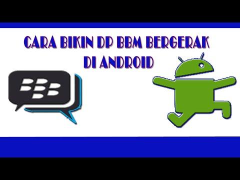 Cara Membuat animasi Dp BBM di android part1