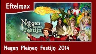 Efteling - Negen Pleinen Festijn 2014 Nadir - Eftelmax