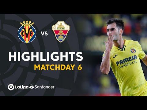 Villarreal Elche Goals And Highlights