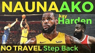 NAUNA si LEBRON kay HARDEN | Step Back & Hop NO TRAVEL