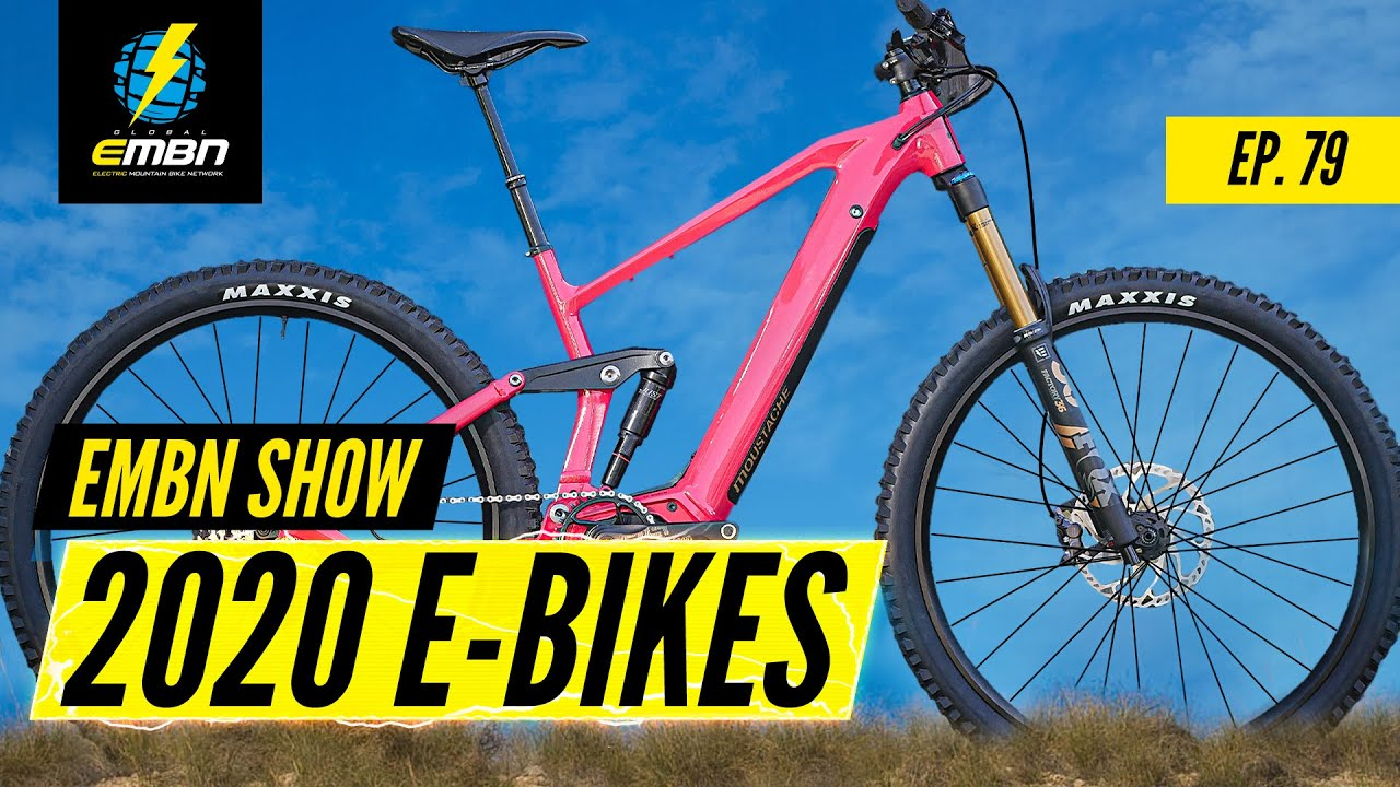 Best Electric Mountain Bike 2020 Latest 2020 EMTBs | EMBN Show Ep. 79   YouTube