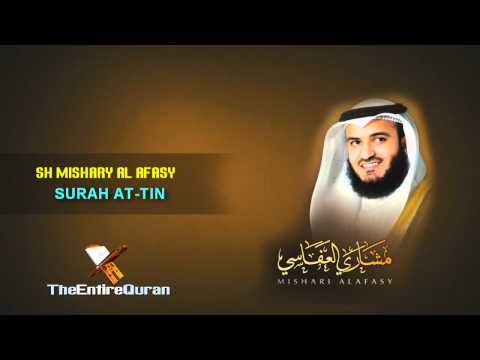 SURAH AT TIN - SH MISHARY AL AFASY