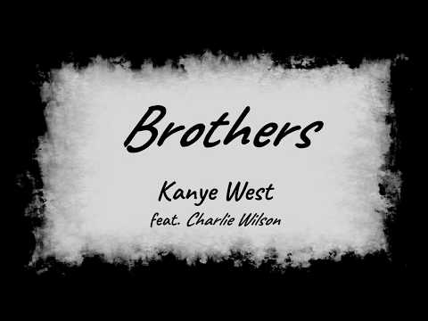 Kanye West –  Brothers feat. Charlie Wilson