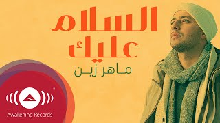 Download lagu Maher Zain - Assalamu Alayka (Arabic) | ماهر زين - السلام عليك | Official Lyric Video Mp3