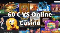 Online Casino Deutsch - Wie weit komme ich mit 60 €