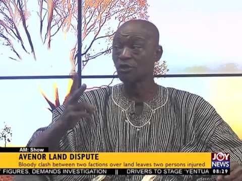Avenor Land Dispute - AM Show on Joy News (3-8-17)