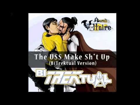 The U.S.S. Make Sh*t Up by Aurelio Voltaire (BiTrektual Version) OFFICIAL