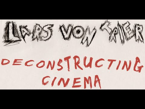 Lars Von Trier - Deconstructing Cinema | CRISWELL | Cinema Cartography