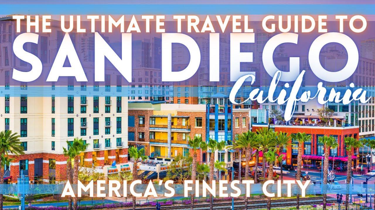 San Diego California Travel Guide 2021