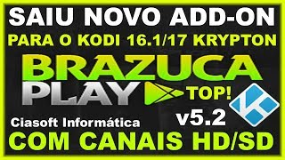 ★SAIU NOVO ADD-ON BRAZUCA PLAY NOVA VERSÃO 5.2 PARA O KODI 16.1/17 KRYPTON