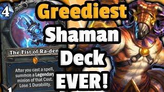 Greediest Deck Ever - Fist Of Ra-Den Shaman - Hearthstone Descent Of Dragons