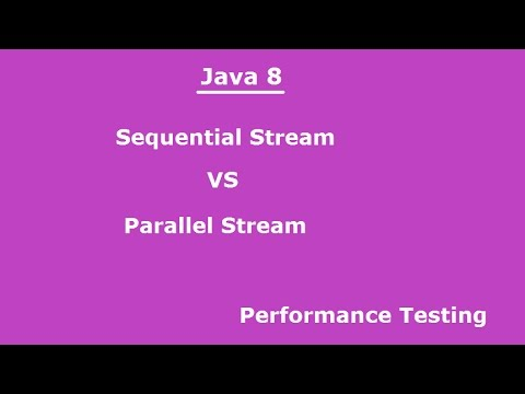 Sequential Stream VS Parallel Stream In Java 8(Performance Testing)