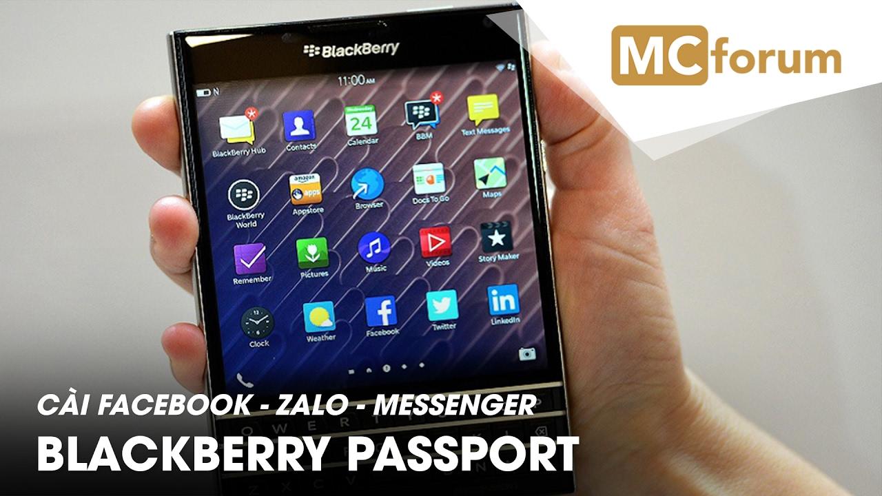 MCforum | Cài ứng dụng Zalo, Facebook cho Blackberry Passport | BB10