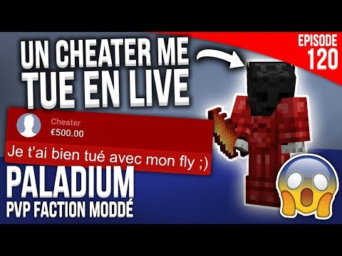 UN CHEATER ME TUE EN PLEIN LIVE... - Episode 120 | PvP Faction Moddé - Paladium S4