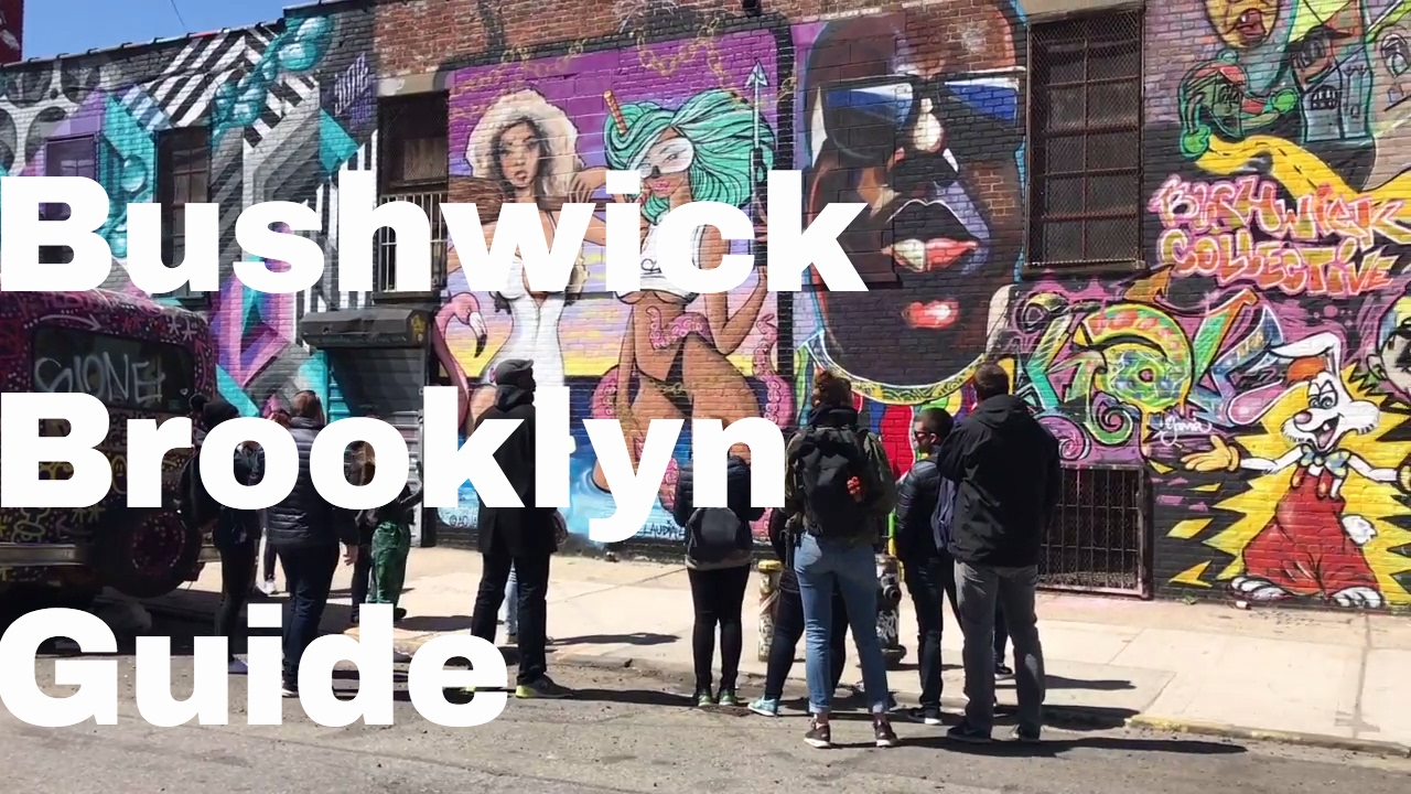 Bushwick Brooklyn Best Places To Go