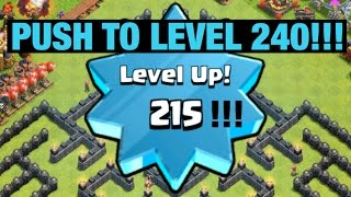 Reaching Level 215! - Push To Level 240 - Clash of Clans