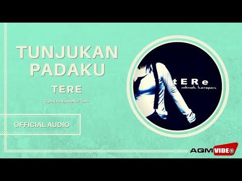 Tere - Tunjukan Padaku   Official Audio