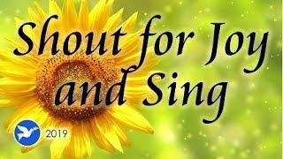 Shout for Joy and Sing LYRICS