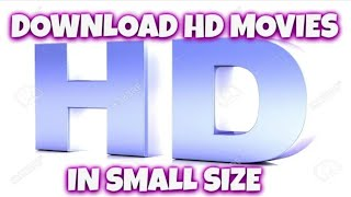 How to download highly compressed movies under 10mb