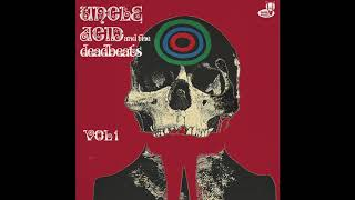 Uncle Acid & the Deadbeats - Dead Eyes of London  (OFFICIAL) REMIXED & REMASTERED