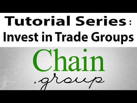 Chain Group Tutorial Series - How to Invest in Trade Groups