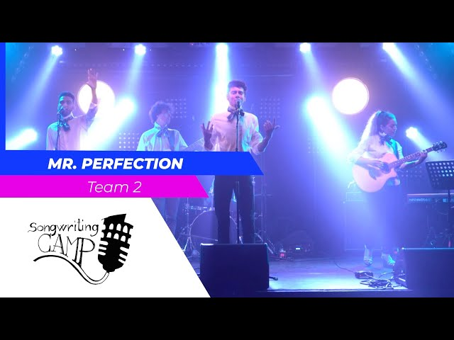 Mr. Perfection | Team 2 | Songwriting Camp