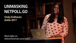 dotGo 2017 - Cindy Sridharan - Unmasking netpoll.go