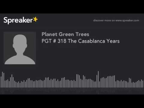 PGT # 318 The Casablanca Years