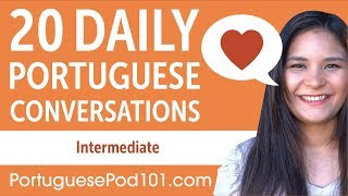 20 Daily Portuguese Conversations - Portuguese Practice for Intermediate learners