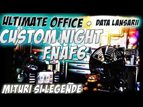 CUSTOM NIGHT - NOUL OFFICE/DATA LANSARII - MITURI FNAF6 [Ep.10]