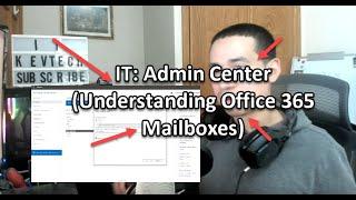 IT: Admin Center (Understanding Office 365 Mailboxes)