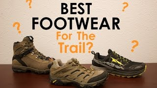 Best Footwear for the Trail?