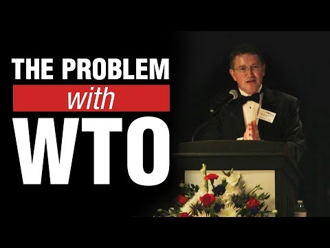 """""""I have a real problem with the World Trade Organization"""" 