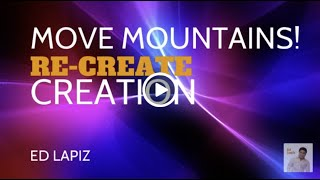 Ed Lapiz - Move Mountains! RE-CREATE CREATION🆕Latest Sermon👉 Review New Video👉 Official Channel 2020