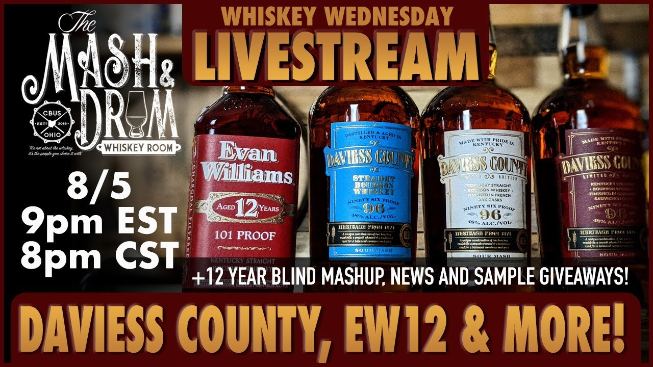 Mash and Drum LIVESTREAM featuring the Daviess County bourbon lineup and a 12 year bourbon blind!