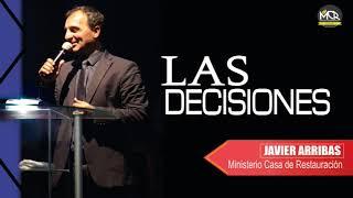 Las Decisiones L Prédicas Pastor Javier Arribas