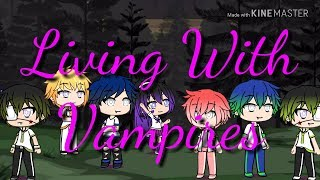 Living With Vampires    EP 1   °  GachaVers  °